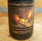 "2015 Fox Farm ""Bayliss-Bower"" Reserve Pinot Noir"